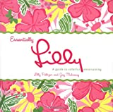 Essentially Lilly: A Guide to Colorful Entertaining (0060577495) by Pulitzer, Lilly
