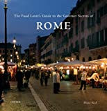 img - for The Food Lover's Guide to the Gourmet Secrets of Rome book / textbook / text book