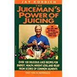 Juicemans Power of Juicing 1st Warner Books Pri edition by Kordich Jay published by Grand Central Publishing Mass Market Paperback