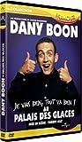 echange, troc Dany Boon : Je vais bien, tout va bien ! / Au Palais des glaces