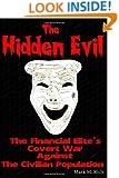 The Hidden Evil: The Financial Elite's Covert War Against the Civilian Population