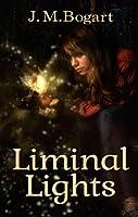 Liminal Lights (Liminals Book 1) [Kindle Edition]