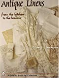 Antique Linens: From the Kitchen to the Boudoir (Schiffer Book for Collectors)