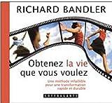 Obtenez la vie que vous désirez (2895583943) by Bandler, Richard