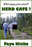 Who Says You Can't Herd Cats?