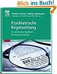 Psychiatrische Begutachtung: Ein prak...