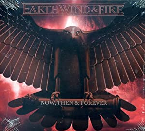"""Earth, Wind and Fire - Now, Then & Forever LIMITED EDITION CD Includes 2 BONUS Tracks """"Hero as he Rose"""" & """"Whirlwind"""""""
