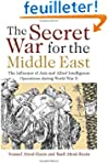 The Secret War for the Middle East: T...
