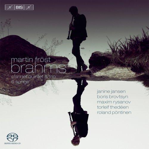 Brahms: Clarinet Quintet & Trio [Martin Fröst, Janine Jansen, Roland Pöntinen] [BIS: BIS2063]