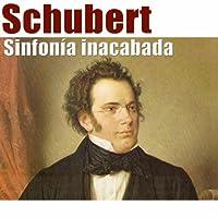 Schubert: Sinfonía Inacabada