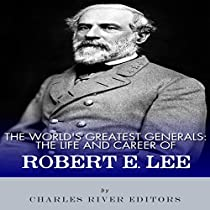 the life and military career of robert e lee Using his expert military skills and powerful actions, robert e lee was distinguished as a national war hero after he fought and defeated many mexican armies and.