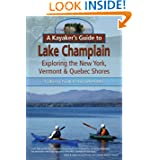 A Kayaker's Guide to Lake Champlain: Exploring the New York, Vermont & Quebec Shores