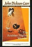 The Arabian Nights Murder/a Dr. Gideon Fell Mystery