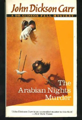 The Arabian Nights Murder/a Dr. Gideon Fell Mystery