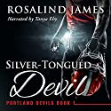 Silver-Tongued Devil: Portland Devils, Book 1 Hörbuch von Rosalind James Gesprochen von: Tanya Eby
