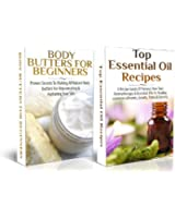 ESSENTIAL OILS BOX SET #4: Body Butters for Beginners & Top Essential Oil Recipes(Soap Making, Body Butters, Soap Making Recipes, Butter Butters From Scratch, ... Soaps) (Natural Remedies) (English Edition)