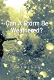 img - for Can A Storm Be Weathered?: Memoirs of a Broken Past book / textbook / text book