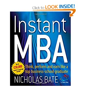 Instant MBA: Think, perform and earn like a top business-school graduate (52 Brilliant Ideas) [Paperback] — by  Nicholas Bate
