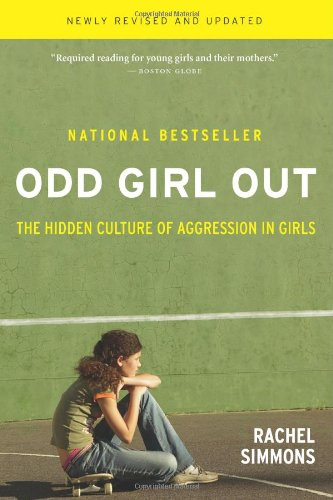 Amazon.com: Odd Girl Out: The Hidden Culture of Aggression in Girls (9780151006045): Rachel Simmons: Books