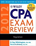 img - for Wiley CPA Exam Review 2012, Regulation (Wiley CPA Examination Review: Regulation) by Whittington, O. Ray Published by Wiley 9th (ninth) edition (2011) Paperback book / textbook / text book
