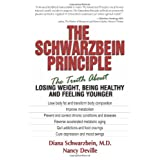 The Schwarzbein Principle: The Truth about Losing Weight, Being Healthy and Feeling Younger ~ Nancy Deville