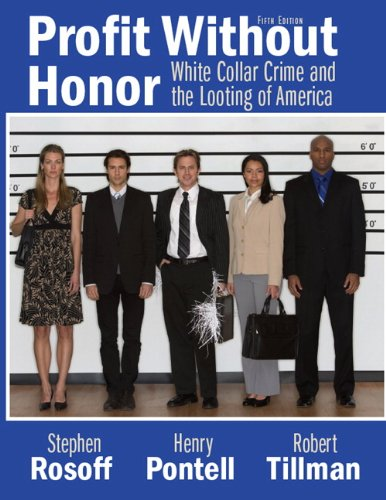 Profit Without Honor: White Collar Crime and the Looting...