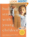 Building Structures with Young Children (Young Scientist)