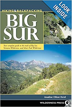 Hiking and Backpacking Big Sur: A Complete Guide to the Trails of Big Sur, Ventana Wilderness, and Silver Peak Wilderness book