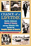 img - for Chance of a Lifetime: Nicky Johnson, Skinny D'Amato and how Atlantic City became book / textbook / text book