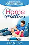 Home Matters (A Ripple Effect Romance Novella, Book 1)