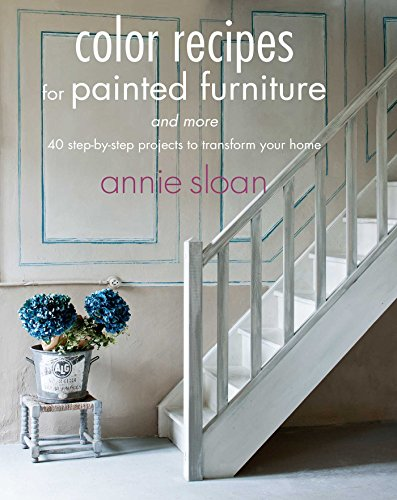 color-recipes-for-painted-furniture-and-more-40-step-by-step-projects-to-transform-your-home