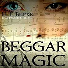 Beggar Magic Audiobook by H. L. Burke Narrated by Sheri Sheridan