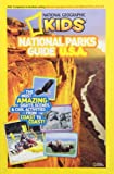 National Geographic Kids National Parks Guide U.S.A.: The Most Amazing Sights, Scenes, and Cool Activities from Coast to Coast!