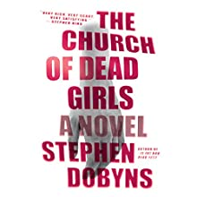 The Church of Dead Girls (       UNABRIDGED) by Stephen Dobyns Narrated by George Newbern