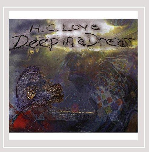 H. C. Love - Deep in a Dream