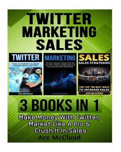 twitter-marketing-sales-3-books-in-1-make-money-with-twitter-market-like-a-pro-crush-it-in-sales-twi