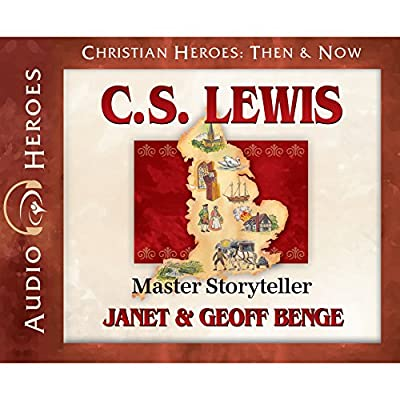 C.S. Lewis: Master Storyteller (Audiobook) (Christian Heroes: Then & Now)