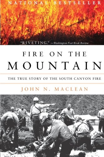Fire on the Mountain: The True Story of the South Canyon...