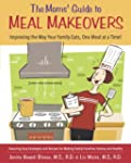 The Moms' Guide to Meal Makeovers: Im...