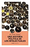 img - for UNA HISTORIA POLITICA DE LOS INTELECTUALES book / textbook / text book