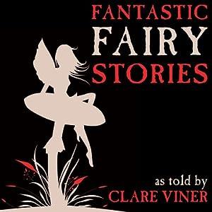 Fantastic Fairy Stories Audiobook