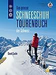 Das grosse Schneeschuhtourenbuch der...