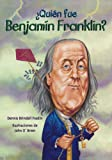 Quien fue Benjamin Franklin? / Who Was Benjamn Franklin? (Spanish Edition)