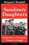 Sandinos Daughters: Testimonies of Nicaraguan Women in Struggle