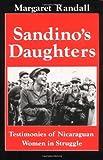 Sandinos Daughters: Testimonies of Nicaraguan Women in Struggle