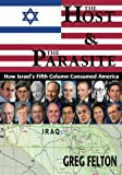 img - for The Host and The Parasite: How Israel's Fifth Column Consumed America book / textbook / text book