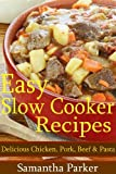img - for Easy Slow Cooker Recipes - Delicious Dinner Recipes - Chicken, Pork, Beef, Soup & Pasta (Easy Dinner Slow Cooker Recipes) book / textbook / text book