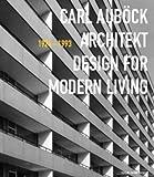 Carl Aubock Architekt 1924 - 1993: Design for Modern Living (German and English Edition)