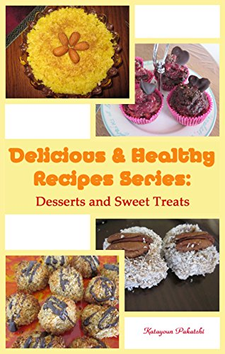 Free Kindle Book : Delicious & Healthy Recipes Series: Desserts and Sweet Treats: No sugar, No lactose, Without additives, Healthy-fats, Energizing