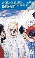 La mort du docteur Faust : Suivi de Fastes d'enfer
